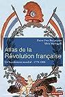 Atlas de la Révolution française. Un basculement mondial, 1776-1815 par Beaurepaire