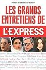 Les grands entretiens de l'express par L'Express