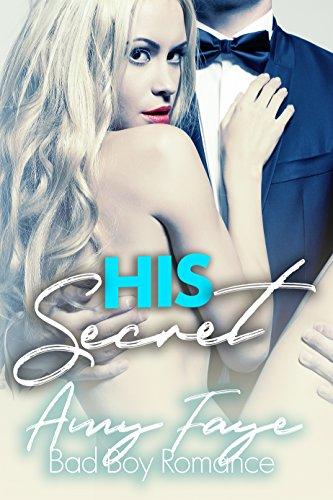 His Secret: Bad Boy Sports Romance by [Faye, Amy]
