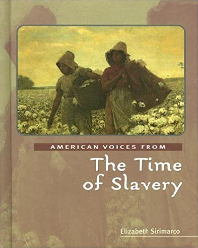 The Time Of Slavery (American Voices From) By Elizabeth Sirimarco (2006 09 01) by Amazon