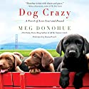 Dog Crazy: A Novel of Love Lost and Found Audiobook by Meg Donohue Narrated by Donna Postel