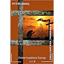 Ephesians Verse by Verse Explanation: A Hebraic Perspective (Teachings Series Book 8)