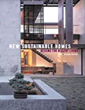 New Sustainable Homes: Designs for Healthy Living