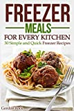 Product review for Freezer Meals for Every Kitchen: 30 Simple and Quick Freezer Recipes