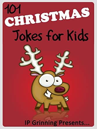 101 Christmas Jokes For Kids. Short, Funny, Clean And Corny Kidu0027s Jokes    Fun With The Funniest Lame Jokes For All The Family. (Joke Books For Kids  Book 25) ...