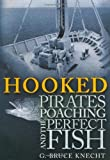 Front cover for the book Hooked: Pirates, Poaching, and the Perfect Fish by G. Bruce Knecht