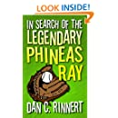 In Search of the Legendary Phineas Ray