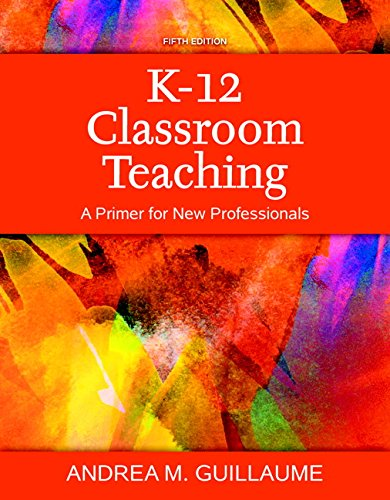 K-12 Classroom Teaching: A Primer for New Professionals, Enhanced Pearson eText with Loose-Leaf Version - Access Card Package (5th Edition)