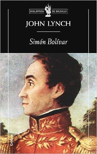 Simón Bolívar (Biblioteca de Bolsillo): Amazon.es: Lynch, John, Chaparro, Alejandra: Libros