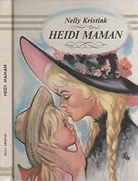 Heidi Maman par Nelly Kristink