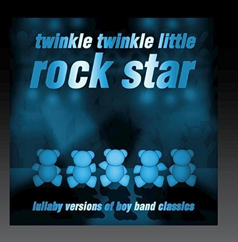 Lullaby Versions of Boy Band Classics (Best Slow Rock Bands)