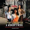 A Woman's Work: Street Chronicles Audiobook by Nikki Turner, Keisha Starr,  Tysha, LaKesa Cox, Monique S. Hall Narrated by Millena Gay, Adenrele Ojo, April Parker-Jones, Susan Wilson