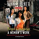 A Woman's Work: Street Chronicles | Nikki Turner,Keisha Starr,Tysha,LaKesa Cox,Monique S. Hall