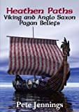 img - for Heathen Paths: Viking and Anglo Saxon Pagan Beliefs book / textbook / text book