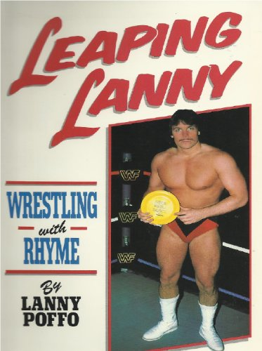 Leaping Lanny: Wrestling With Rhyme by [Poffo, Lanny]