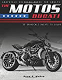 The Motos Ducati: Motorcycle Coloring Book (Motorcycle Lover Gifts) (Volume 1)
