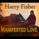 Manifested Love (feat. Kimberly Fisher)
