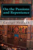 On the Passions and Repentance, Georgy Neifakh, 148023138X