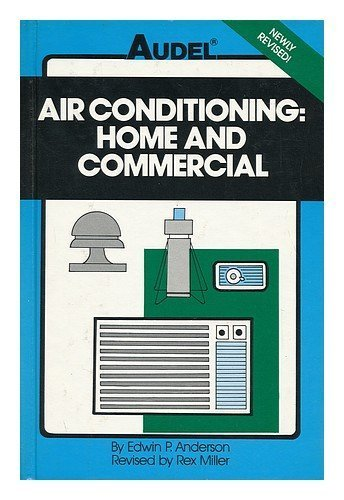 Air Conditioning: Home and Commercial (Audel) Hardcover – 1986
