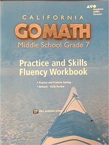 Go Math! California: Practice Fluency Workbook Grade 7 by
