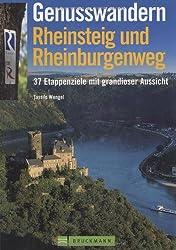 Genusswandern Rheinsteig und Rheinburgenweg: 40 Etappenziele mit grandioser Aussicht