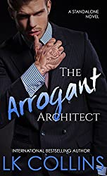 The Arrogant Architect: an enemies to lovers, stand-alone novel