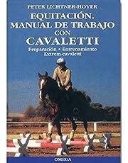 EQUITACION,MANUAL DE TRABAJO CON CAVALLETTI (GUIAS DEL NATURALISTA-ANIMALES DOMESTICOS-CABALLOS)