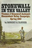 Stonewall in the Valley, Robert G. Tanner, 0385121482