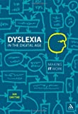 Dyslexia in the Digital Age : Making IT Work, Smythe, Ian and Smythe, 0826438830