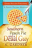 Southern Peach Pie and A Dead Guy (Poppy Peters Mysteries Book 1)
