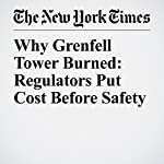 Why Grenfell Tower Burned: Regulators Put Cost Before Safety | David D. Kirkpatrick,Danny Hakim,James Glanz
