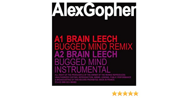 alex gopher - brain leech bugged mind remix