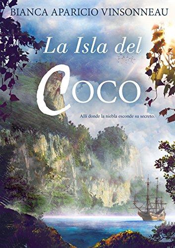 La Isla del Coco: Allí donde la niebla esconde su secreto. (Spanish Edition) by [Vinsonneau, Bianca Aparicio]