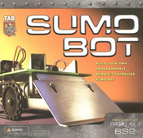 SUMO BOT : Build Your Own Remote-Controlled Programmable Sumo-Bot