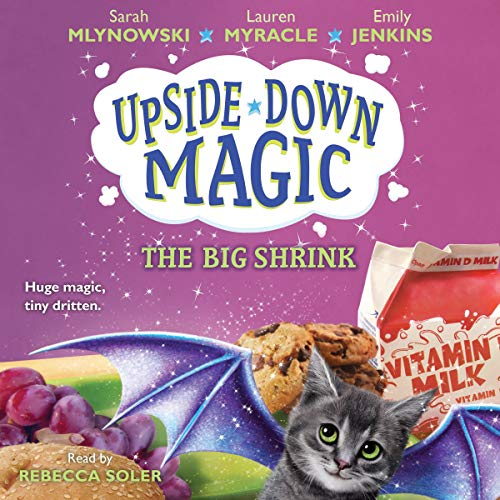 Big Magic - The Big Shrink: Upside-Down Magic, Book 6