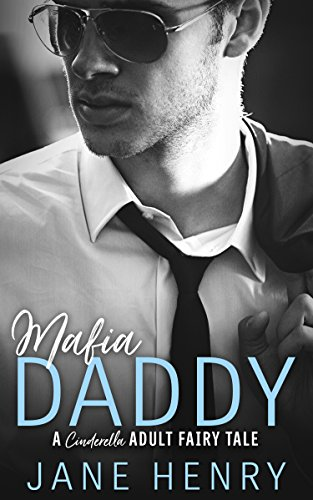 Mafia Daddy: A Contemporary Cinderella Fairy Tale (Billionaire Daddies Book 2)