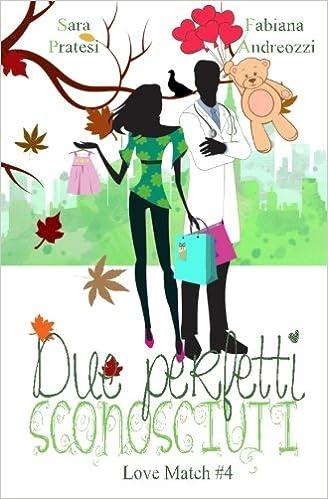 Book Due perfetti sconosciuti: Volume 4 (Love Match)