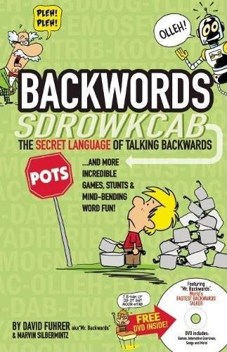 Backwords: The Secret Language Of Talking Backwards And More Incredible Games, Stunts And Mind-Bending Word Fun! pdf