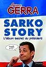 Sarko Story : L'album secret du président par Gerra