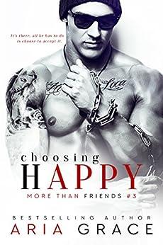 Choosing Happy: M/M Romance (More Than Friends Book 3) by [Grace, Aria]