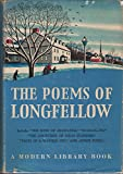 img - for The poems of Longfellow,: Including Evangeline, The song of Hiawatha, The courtship of Miles Standish, Tales of a wayside inn (The Modern library of ... library of the world's best books, 56.2) book / textbook / text book