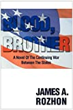 Blood, Brother, James Rozhon, 0595521746