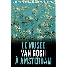 Le Musée Van Gogh à Amsterdam: Les pièces maîtresses de la collection