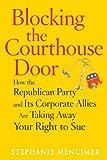 Blocking the Courthouse Door, Stephanie Mencimer, 0743277015