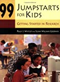 99 Jumpstarts for Kids, Peggy Whitley and Diane J. Wagner, 1563089564