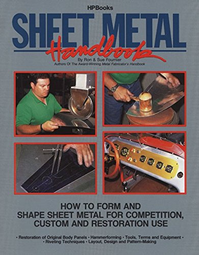 Layer Metal Handbook: How to Form and Shape Sheet Metal for Competition, Custom and Restoration Use