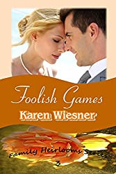 Family Heirlooms Series, Book 3: Foolish Games