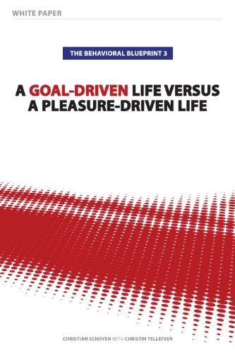 The behavioral blueprint 3 a goal driven life versus a pleasure the behavioral blueprint 3 a goal driven life versus a pleasure driven life malvernweather Choice Image