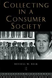 Collecting in a Consumer Society (Collecting Cultures)