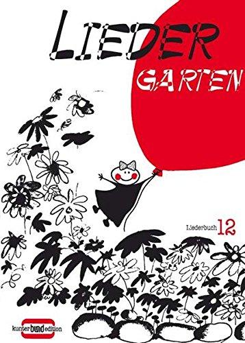 Liedergarten: Heft 12. Melodie-Ausgabe (mit Akkorden). (kunter-bund-edition)